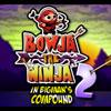 Bowja the Ninja 2 (Inside Bigman's Compound)